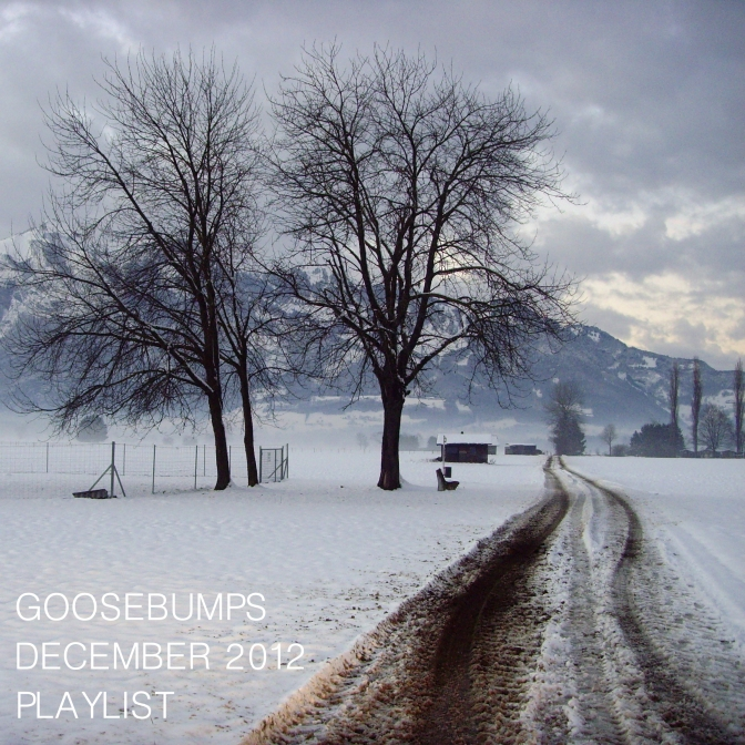 Goosebumps Playlist December 2012