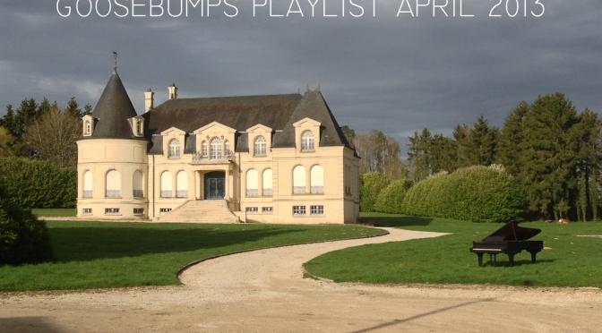 Goosebumps Playlist April 2013