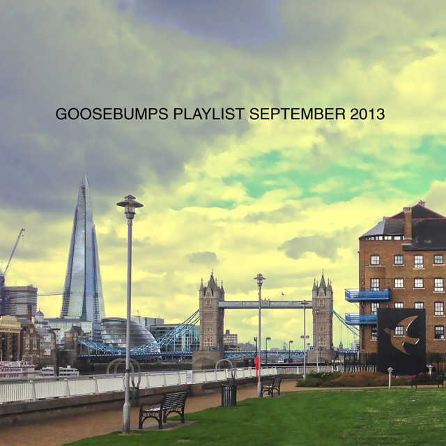Goosebumps Playlist September 2013