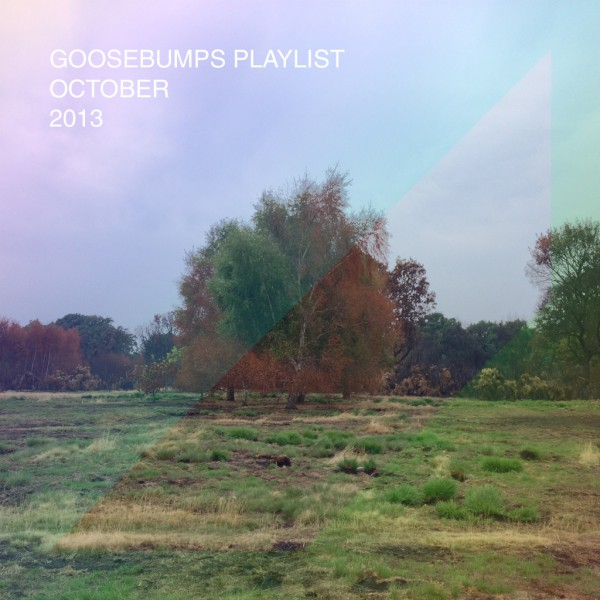 Goosebumps Playlist October 2013