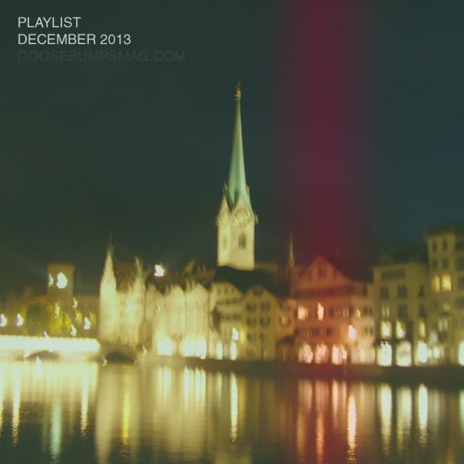 Goosebumps Playlist December 2013